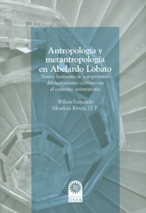Antropología y metantropología en Abelardo Lobato. Nuevo horizonte de comprensión de humanismo cristiano en el contexto universitario