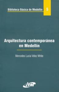 Arquitectura contemporanea en Medellín. Tomo 5