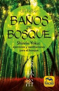 Baños de Bosque. Shinrin-Yoku: ejercicios y meditaciones para el bosque