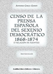 Censo de la prensa española del sexenio democrático 1868-1874 (y relación de fuentes)