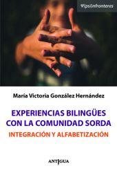 Experiencias bilingües  con la comunidad sorda . Integración y Alfabetización