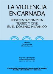 La violencia encarnada  . Representaciones en teatro y cine en el dominio hispánico