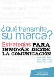 ¿Qué transmite su marca?. Estrategias para innovar desde la comunicación