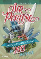 Ser Porteño. ¿Cuánto sabés sobre la Ciudad? En 350 preguntas