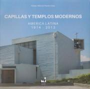 Capillas y templos modernos: América Latina 1914-2013