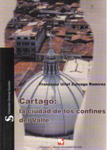Cartago: la ciudad de los confines del Valle
