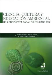 Ciencia, cultura y educación ambiental. Una propuesta para los educadores