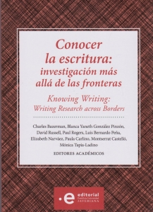 Conocer la escritura: investigación más allá de las fronteras. Knowing writing: writing research across borders
