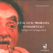 ¿Cuál es su problema fundamental? Diálogos con Santiago García