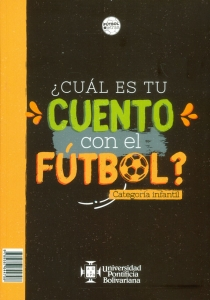 ¿Cuál es tu cuento con el fútbol? Categoría infantil / What is your short tale with football? Junior category