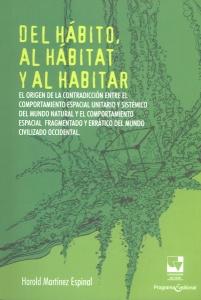 Del hábito, al hábitat y al habitar