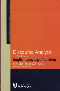 Discourse analysis applied to english language teaching in Colombian contexts:Theory and methods