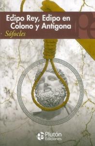 Edipo Rey, Edipo en Colono y Antígona