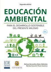 Educación ambiental para el desarrollo sostenible del presente milenio ( Segunda edición)