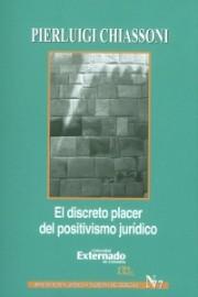 El discreto placer del positivismo jurídico. Serie Teoría Jurídica y Filosofía del Derecho n.° 77