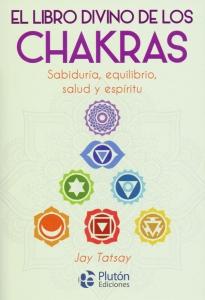 El libro divino de los chakras. Sabiduría, equilibrio, salud y espíritu