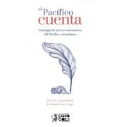 El pacífico cuenta. Antología de jóvenes narradores del pacífico colombiano