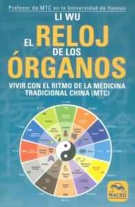 El reloj de los órganos. Vivir con el ritmo de la medicina tradicional China (MTC)