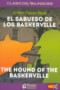 El sabueso de los baskerville. The hound of the baskerville. Edición Bilingüe
