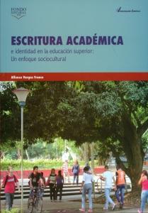 Escritura académica e identidad en la educación superior: Un enfoque sociocultural
