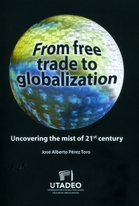 From free trade to globalization uncovering the mist of 21st century