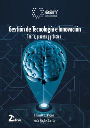 Gestión de tecnología e innovación. Teoría, proceso, y práctica