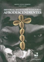Historias, sociedades y culturas afrodescendientes