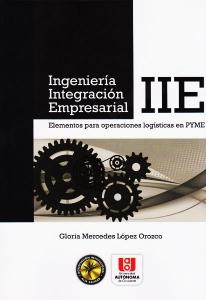Ingenieria Integración Empresarial- IIE. Elementos para operaciones logisticas en PYME