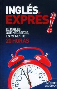 Inglés exprès! El inglés que necesitas, en menos de 20 horas