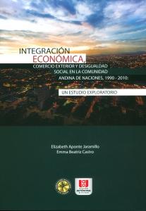 Integración económica, comercio exterior y desigualdad social en la comunidad andina de naciones, 1990-2010: Un estudio exploratorio