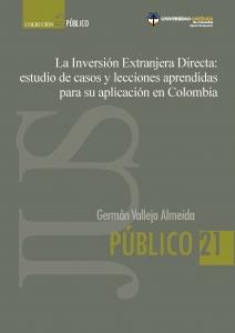 La Inversión Extranjera Directa: estudio de casos y lecciones aprendidas para su aplicación en Colombia