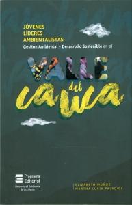 Jóvenes Líderes ambientalistas: Gestión ambiental y desarrollo sostenible en el Valle del Cauca