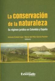 La conservación de la naturaleza. Su régimen jurídico en Colombia y España