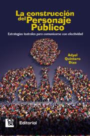La construcción del personaje público. Estrategias teatrales para comunicarse con efectividad