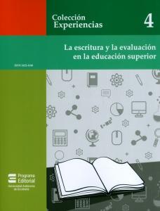 La escritura y la evaluación en la educación superior. Colección experiencias N° 4