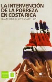 La intervención de la pobreza en Costa Rica: una mirada a la década de 1970