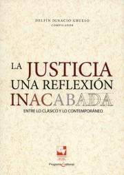 La justicia una reflexión inacabada. Entre lo clásico y lo contemporáneo