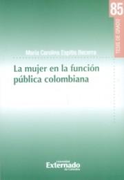 La mujer en la Función pública colombiana. Tesis de grado No. 85