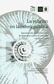 La religión en la esfera pública. Aproximación al planteamiento de Habermas a partir de tres casos constitucionales