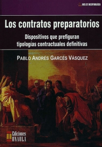 Los contratos preparatorios. Dispositivos que prefiguran tipologías contractuales definitivas