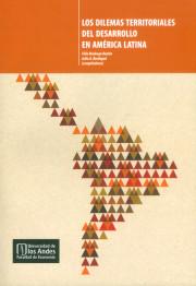 Los dilemas territoriales del desarrollo en América Latina