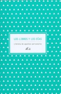 Los libros y los días: Libreta de apuntes personales