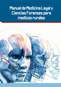Manual de medicina legal y ciencias forenses para médicos rurales