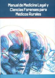 Manual de medicina legal y ciencias forenses para médicos rurales