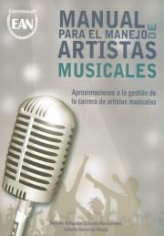 Manual para el manejo de artistas musicales. Aproximaciones a la gestión de la carrera de artistas musicales