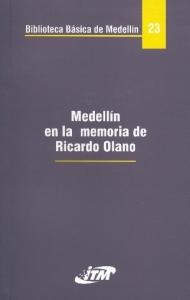 Medellín en la memoria de Ricardo Olano. Tomo 23