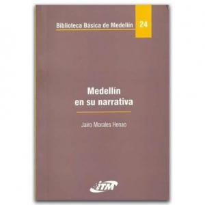 Medellín en su narrativa. Tomo 24