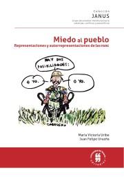 Miedo al pueblo. Representaciones y autorrepresentaciones de las FARC