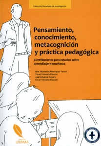 Pensamiento, conocimiento, metacognición y práctica pedagógica. Contribuciones para estudios sobre aprendizaje y enseñanza