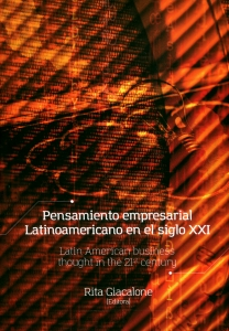 Pensamiento empresarial Latinoamericano en el siglo XXI. Latin American Business thought in the 21st century